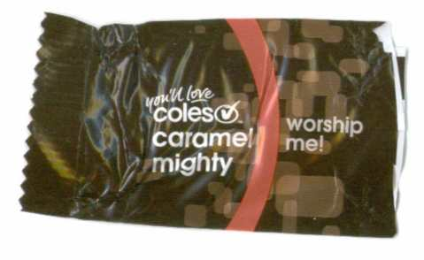 Coles Caramel Mighty - Worship Me!